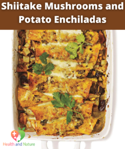 Shiitake Mushrooms and Potato Enchiladas